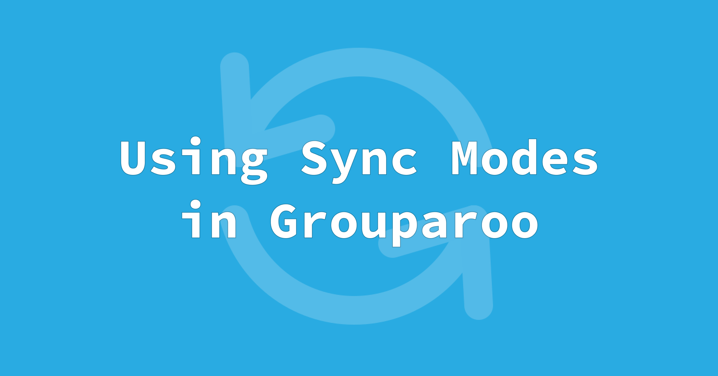 Using sync modes in Grouparoo